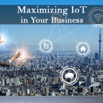Maximizing IoT in your Business