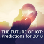 The Future of IoT: Predictions for 2018